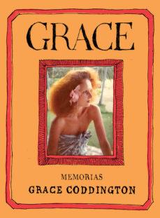 Descargar ebooks gratis italiano GRACE: MEMORIAS de GRACE CODDINGTON 9788417866242 in Spanish