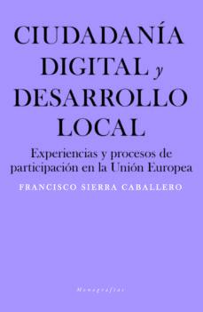Descargar ebooks gratuitos en línea para kobo CIUDADANÍA DIGITAL Y DESARROLLO LOCAL 9788417893842 de FRANCISCO SIERRA CABALLERO