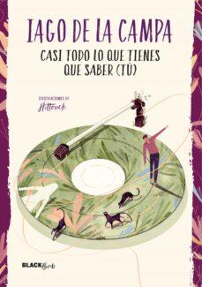 Casi Todo Lo Que Tienes Que Saber Tu Colección Blackbirds Iago De La Campa Comprar Libro 9788420487342