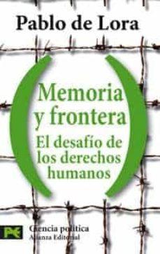 Descargar MEMORIA Y FRONTERA: EL DESAFIO DE LOS DERECHOS HUMANOS gratis pdf - leer online