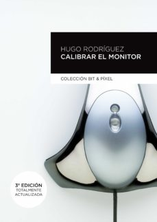 calibrar el monitor (3ª ed)-hugo rodriguez alonso-9788426719942