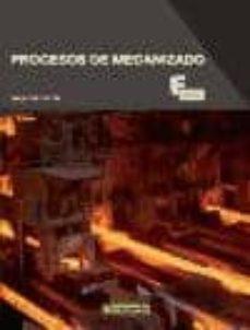 Descargando libros gratis al rincón PROCESOS DE MECANIZADO de SERGIO BERTOLIN GIL 9788426720542