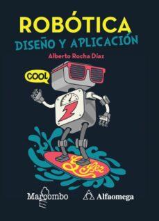 Descarga gratuita de libros electrónicos de audio. ROBOTICA: DISEÑO Y APLICACION  de ALBERTO ROCHA DIAZ (Literatura española)