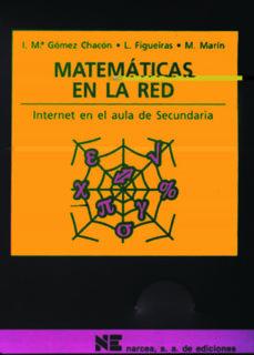 Descargar MATEMATICAS EN LA RED: COMO UTILIZAR INTERNET EN LAS AULAS DE SEC UNDARIA gratis pdf - leer online