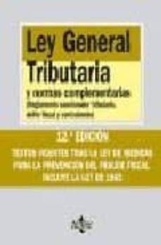 Eldeportedealbacete.es Ley General Tributaria Y Leyes Complementarias: Reglamento Sancio Nador Tributario, Delito Fiscal Y Contrabando (11ª Ed.) Image
