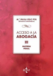 Descargar ACCESO A LA ABOGACIA: VOLUMEN III. MATERIA PENAL gratis pdf - leer online