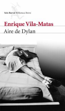 aire de dylan-enrique vila-matas-9788432209642