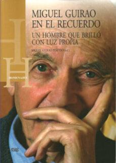 Libros electrónicos de epub MIGUEL GUIRAO EN EL RECUERDO: UN HOMBRE QUE BRILLO CON LUZ PROPIA (CONTIENE CD) de MIGUEL GUIRAO PIÑEYRO in Spanish 9788433853042