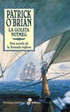 la goleta nutmeg, una novela de la armada inglesa-patrick o brian-9788435006842