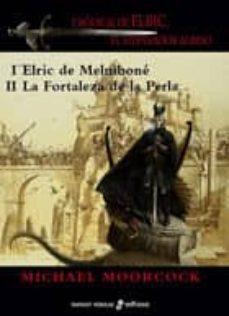 Leer libros descargados en ipad ELRIC DE MELNIBONE / LA FORTALEZA DE LA PERLA (SAGA ELRIC DE MELN IBONE 1 Y 2) MOBI DJVU PDF 9788435021142