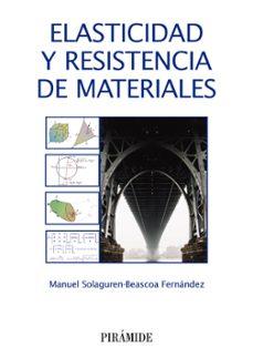 Descargas gratuitas de libros electrónicos de computadora ELASTICIDAD Y RESISTENCIA DE MATERIALES PDB RTF FB2 9788436836042 de MANUEL SOLAGUREN-BEASCOA FERNANDEZ (Spanish Edition)