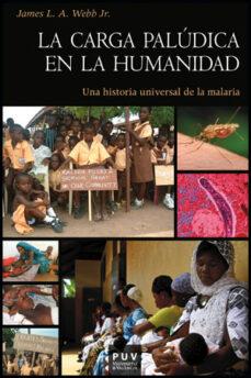 Audio libro gratis descargar mp3 LA CARGA PALUDICA EN LA HUMANIDAD: UNA HISTORIA UNIVERSAL DE LA M ALARIA de JAMES L. A. WEBB JR.
