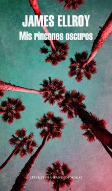 Los libros más vendidos pdf descargar MIS RINCONES OSCUROS FB2 iBook de JAMES ELLROY 9788439733942 (Spanish Edition)