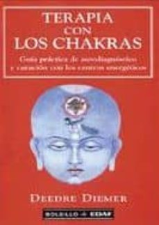 Inmaswan.es Terapia Con Los Chakras: Guia Practica De Autodiagnostico Y Curac Ion Con Los Centros Energeticos Image