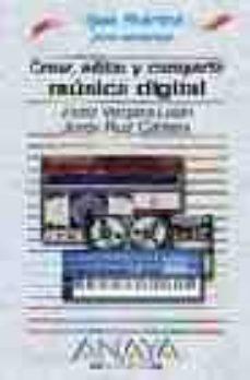 Descargar CREAR, EDITAR Y COMPARTIR MUSICA DIGITAL gratis pdf - leer online