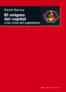 el enigma del capital y las crisis del capitalismo-david harvey-9788446035442