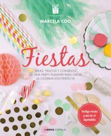 ¡fiestas!: ideas, trucos y consejos de una party planner para crear la celebrracion perfecta-marcela coo muller-9788448022242
