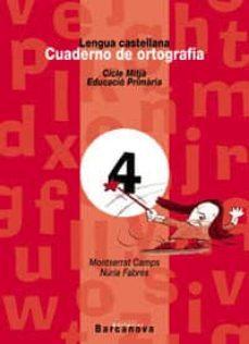 cuaderno ortografia 4 l: castellana (primaria ciclo medio)-9788448908942