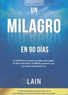Viamistica.es Un Milagro En 90 Dias: El Sistema De 3 Pasos Sencillos Para Lograr La Union Del Alma Y La Mente Image