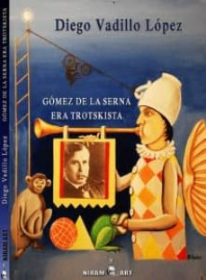 Elmonolitodigital.es Gomez De La Serna Era Trotskista (2ª Ed.) Image