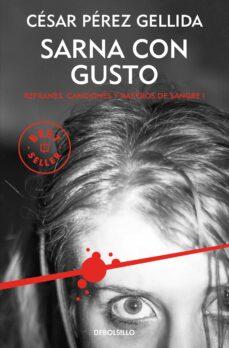 Libros gratis en línea para descargar SARNA CON GUSTO (TRILOGIA REFRANES, CANCIONES Y RASTROS DE SANGRE 1) in Spanish PDF MOBI CHM 9788466341042 de CESAR PEREZ GELLIDA