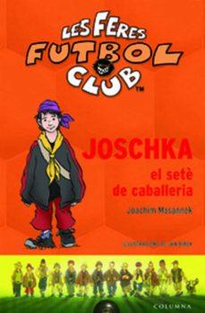 joschka, el sete de cavalleria-joachim masannek-9788466407342