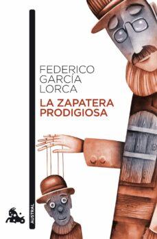 Libros de texto descargables gratis LA ZAPATERA PRODIGIOSA de FEDERICO GARCIA LORCA (Literatura española) 9788467034042 PDB