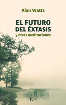 Iguanabus.es El Futuro Del Extasis Y Otras Meditaciones (7ª Ed.) Image