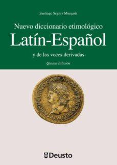 nuevo diccionario etimologico latin-español y de las voces deriva das (4ª ed.)-santiago segura munguia-9788474857542