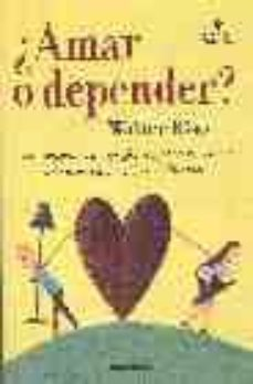 Canapacampana.it ¿Amar O Depender?: Como Superar El Apego Afectivo Y Hacer Del Amo R Una Experiencia Plena Y Saludable Image
