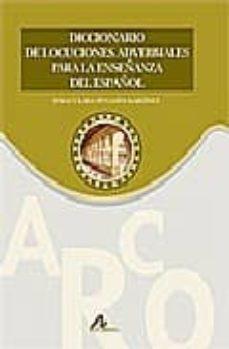 diccionario locuciones adverbiales para enseñanza del español-inmaculada penades martinez-9788476356142