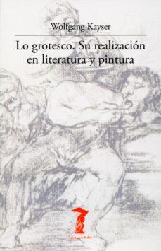 Descargar LO GROTESCO: SU REALIZACION EN LITERATURA Y PINTURA gratis pdf - leer online