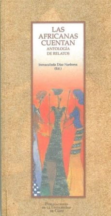 las africanas cuentan: antologia de relatos-inmaculada (ed.) diaz narbona-9788477867142