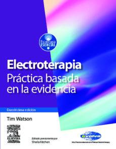 Descargar libro en formato de texto. ELECTROTERAPIA: PRACTICA BASADA EN LA EVIDENCIA (12ª ED.) in Spanish 9788480864442 de T. WATSON FB2