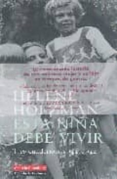 esta niña debe vivir: tres cuadernos 1941-1944-helene holzman-9788481095142