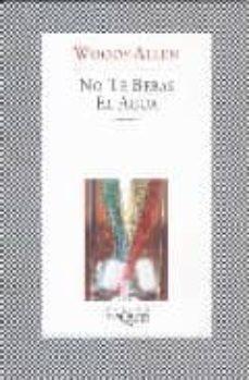Los mejores libros para descargar gratis NO TE BEBAS EL AGUA MOBI RTF