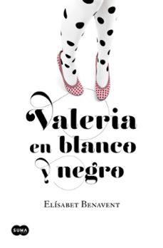 Ebook para kindle descargar gratis VALERIA EN BLANCO Y NEGRO (SERIE VALERIA 3) (Literatura española)