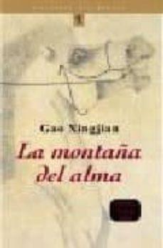 Rapidshare descargar libros electrónicos gratis LA MONTAÑA DEL ALMA CHM (Spanish Edition) 9788484530442 de GAO XINGJIAN