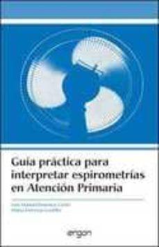 Descargas gratuitas de libros para kobo. GUIA PRACTICA PARA INTERPRETAR ESPIROMETRIAS EN ATENCION PRIMARIA