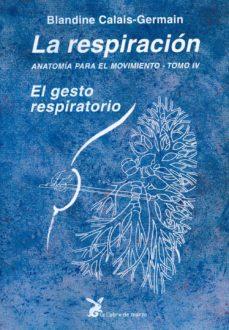Descarga gratuita de Google book downloader para mac ANATOMIA PARA EL MOVIMIENTO (T. IV): EL GESTO RESPIRATORIO de BLANDINE CALAIS-GERMAIN
