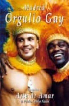 Vinisenzatrucco.it Madrid, Orgullo Gay (Version Libre Del Arte De Amar De Publio Ovi Dio Nason) (Ed. Trilingüe Español-frances-ingles) Image