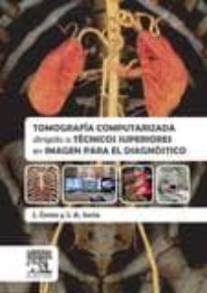 Libros de descarga de archivos pdf. TOMOGRAFÍA COMPUTARIZADA DIRIGIDA A TÉCNICOS SUPERIORES EN IMAGEN PARA EL DIAGNÓSTICO