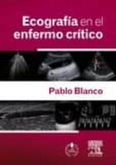 Libro de descarga en línea leer ECOGRAFÍA EN EL ENFERMO CRÍTICO ePub de P. BLANCO