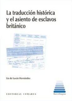 Descarga gratuita de libros para dummies. LA TRADUCCIÓN HISTÓRICA Y EL ASENTAMIENTO DE ESCLAVOS BRITÁNICO (Literatura española)