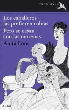 Descarga gratuita de buscador de libros LOS CABALLEROS LAS PREFIEREN RUBIAS; PERO SE CASAN CON LAS MORENA S 9788490650042 in Spanish de ANITA LOOS FB2