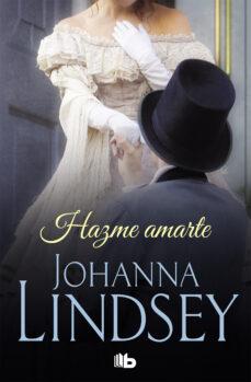 Descargar google books para ipad HAZME AMARTE iBook 9788490707142 (Literatura española) de JOHANNA LINDSEY