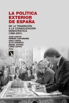 la política exterior de españa (ebook)-juan carlos pereira castañares-9788490976142