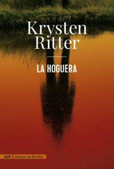 Libros gratis sobre descargas de audio. LA HOGUERA de KRYSTEN RITTER en español 9788491049142