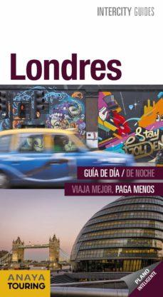 londres 2018 (2ª ed.) (intercity guides)-gonzalo arroyo-caridad plaza rivera-9788491580942