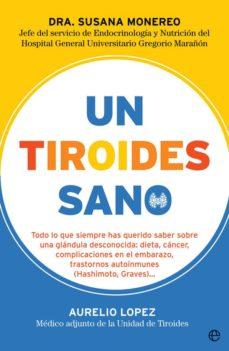 Libros de audio gratis sin descargas UN TIROIDES SANO de SUSANA MONEREO, AURELIO LOPEZ